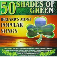 50 SHADES OF GREEN - IRELAND'S MOST POPULAR SONGS