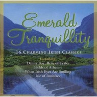 EMERALD TRANQUILLITY - 16 CHARMING IRISH CLASSICS