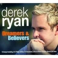 DEREK RYAN - DREAMERS AND BELIEVERS (CD)....