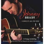 JOHNNY BRADY - I OWE IT ALL TO YOU (CD)