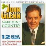 JOHN GLENN - MAKE MINE COUNTRY (CD)...