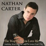 NATHAN CARTER - THE WAY THAT YOU LOVE ME (CD)