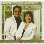 ROLY DANIELS & DEE REILLY - SWEET MEMORIES (CD)...