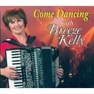 BREEGE KELLY - COME DANCING (CD)...