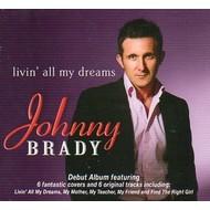 JOHNNY BRADY - LIVIN' ALL MY DREAMS (CD).