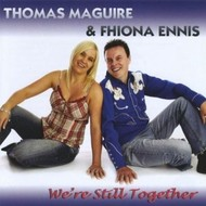 THOMAS MAGUIRE AND FHIONA ENNIS  - WE'RE STILL TOGETHER (CD)...
