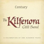 THE KILFENORA CEILI BAND - CENTURY (CD)...