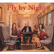ANNETTE OWENS, BRENDA MCCANN & BRIAN MCGRATH - FLY BY NIGHT (CD)...