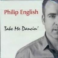 PHILIP ENGLISH - TAKE ME DANCIN