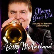 BILLY MCFARLAND - NEVER GROW OLD