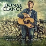 DONAL CLANCY - SONGS OF A ROVING BLADE (CD)...
