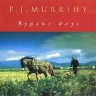 PJ MURRIHY  -  BYGONE DAYS (CD)...