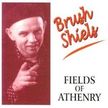 BRUSH SHIELS - FIELDS OF ATHENRY (CD)