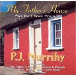 PJ MURRIHY -  MY FATHERS HOUSE WHEN I WAS YOUNG (CD)...