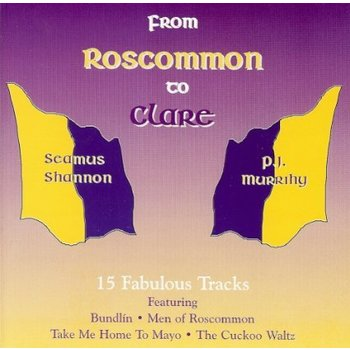 PJ MURRIHY AND SEAMUS SHANNON  - FROM ROSCOMMON TO CLARE (CD)