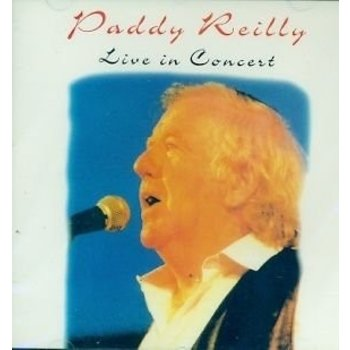 PADDY REILLY - LIVE IN CONCERT (CD)