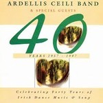 ARDELLIS CEILI BAND - 40 YEARS 1957-1997 (CD)...