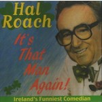 HAL ROACH - IT'S THAT MAN AGAIN! (CD)...