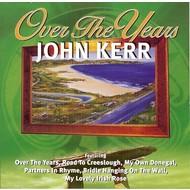 JOHN KERR - OVER THE YEARS (CD)...
