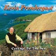 KEVIN PRENDERGAST - COTTAGE BY THE SEA (CD)...