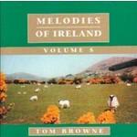 TOM BROWNE - MELODIES OF IRELAND VOLUME 5 (CD)