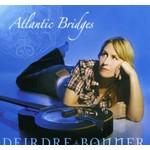 DEIRDRE BONNER - ATLANTIC BRIDGES (CD)...