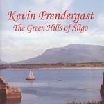 KEVIN PRENDERGAST - THE GREEN HILLS OF SLIGO (CD)...