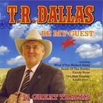TR DALLAS - BE MY GUEST (CD)...
