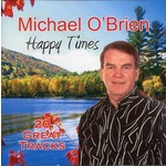 MICHAEL O'BRIEN - HAPPY TIMES, 20 GREAT TRACKS (CD)...