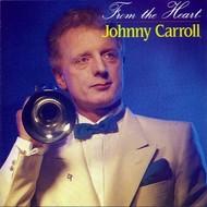 JOHNNY CARROLL - FROM THE HEART (CD)...