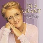 ISLA GRANT - CHILDHOOD MEMORIES (CD)...