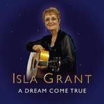 ISLA GRANT - A DREAM COME TRUE (CD)...