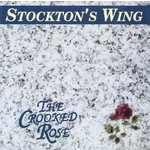 STOCKTON'S WING - THE CROOKED ROSE (CD)...