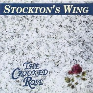 STOCKTON'S WING - THE CROOKED ROSE