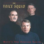 THE VOICE SQUAD - MANY'S THE FOOLISH YOUTH (CD)...