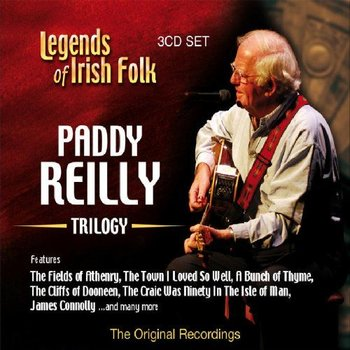 PADDY REILLY - TRILOGY, LEGENDS OF IRISH FOLK (CD)