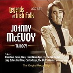 JOHNNY MCEVOY - TRILOGY, LEGENDS OF IRISH FOLK (CD)...