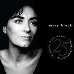 MARY BLACK-  25 YEARS, 25 SONGS (CD).....