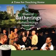 MUSICAL GATHERINGS & HOMECOMINGS - IRELAND 2013 (CD)...