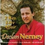DECLAN NERNEY - 3 WAY LOVE AFFAIR (CD)...