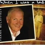 FRANK MCCAFFREY - WHEN I WAS A LAD (CD)...