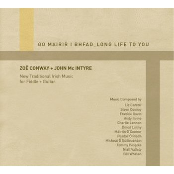 ZOE CONWAY AND JOHN MCINTYRE - GO MAIRIR I BHFAD _ LONG LIFE TO YOU (CD)