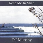 PJ MURRIHY  - KEEP ME IN MIND (CD)...