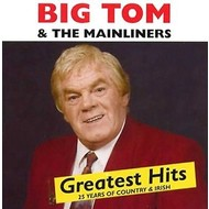 BIG TOM AND THE MAINLINERS - GREATEST HITS (CD)...