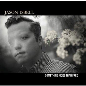 JASON ISBELL - SOMETHING MORE THAN FREE (CD)