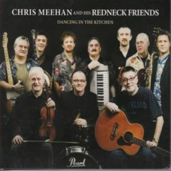 CHRIS MEEHAN AND HIS REDNECK FRIENDS - DANCING IN THE KITCHEN