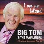 BIG TOM & THE MAINLINERS - I AM AN ISLAND (CD)...