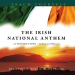THE IRISH NATIONAL ANTHEM (TEACH YOURSELF)