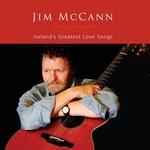JIM MCCANN - IRELANDS GREATEST LOVE SONGS (CD)...
