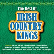 THE BEST OF IRISH COUNTRY KINGS - VARIOUS ARTISTS (CD)...